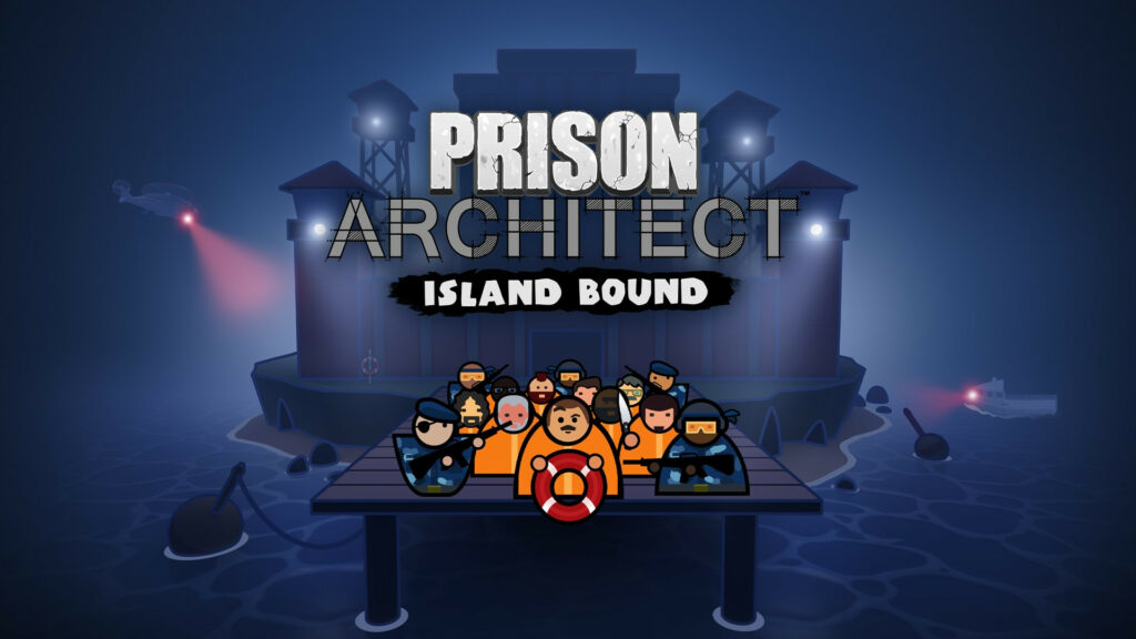 Expanding Prison Management Gameplay with Prison Architect: Island Bound