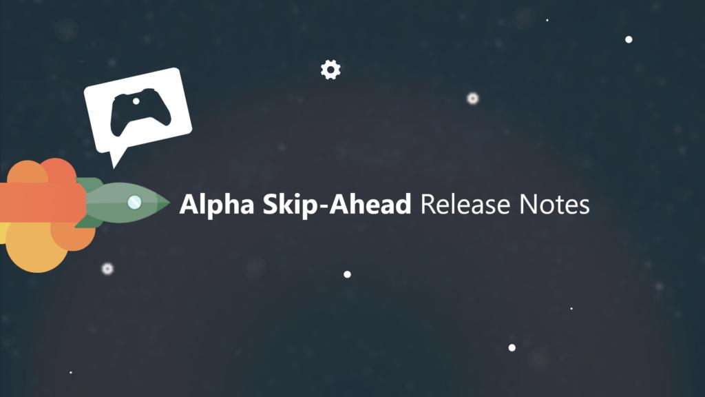 Release Notes - Alpha Skip-Ahead (2008.200625-0000)