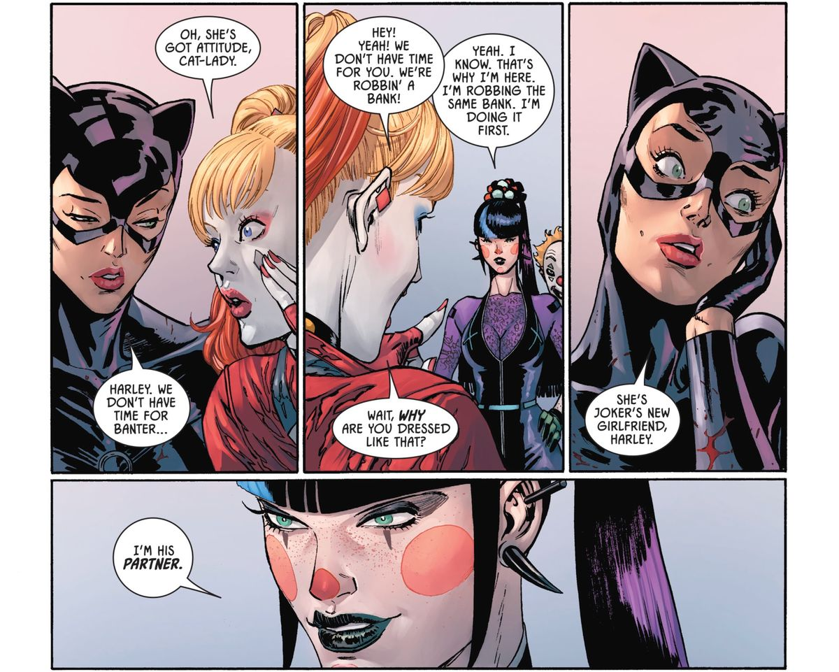 Harley Quinn, to Punchline: Wait, why are you dressed like that? Catwoman: She's Joker's new girlfriend, Harley. Punchline: I'm his partner. From Batman #92, DC Comics (2020).