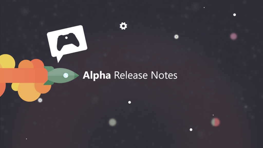 Xbox Insider Release Notes - Alpha Ring (2007.200616-0000)