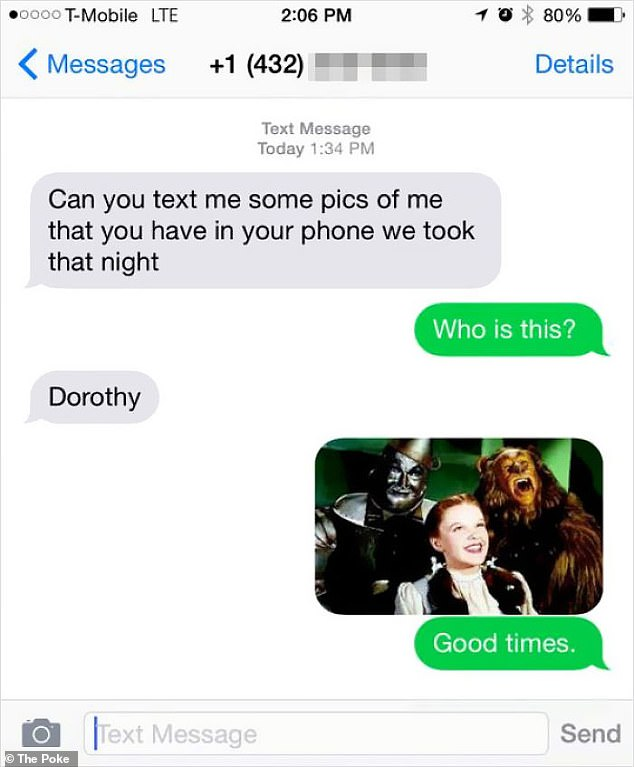 Hoping not to disappoint the mysterious person who sent the text message, one sent a photo of Dorothy from the hit movie The Wizard of Oz as a snapshot of a night out.