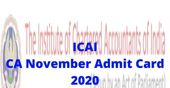 ICAICA November Admit Card 2020 to be released on icai.org on November 1st-Click here to download