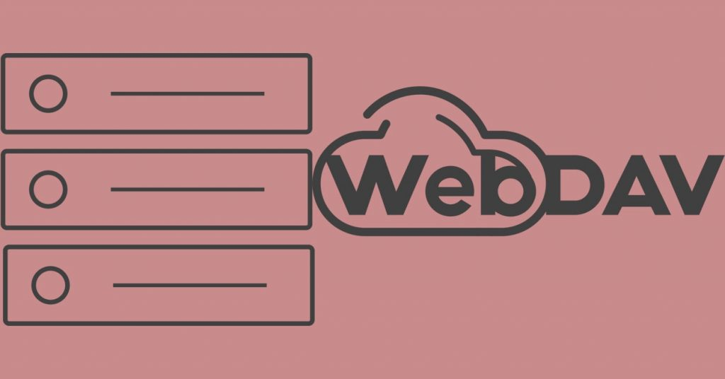 What is WebDAV, what it is for and how to configure it in Windows 10
