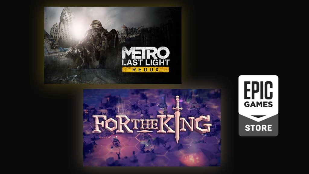 Epic Free Games: For The King und Metro Last Light Redux